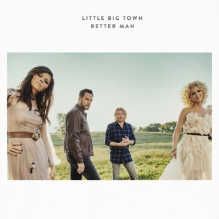 Better Man (Single) - Little Big Town