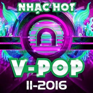 Nhạc Hot Việt Tháng 11/2016 - Various Artists
