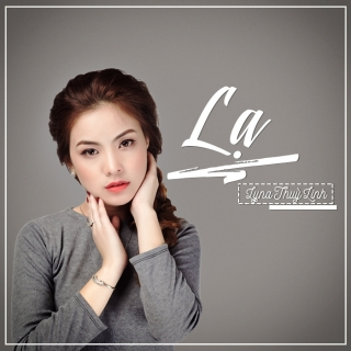 Lạ (Single) - Lyna Thùy Linh
