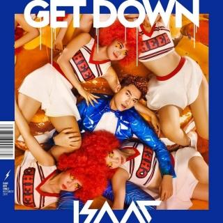 Get Down (Single) - ISAAC