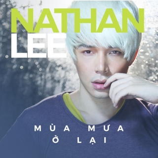 Mùa Mưa Ở Lại (Single) - Nathan Lee