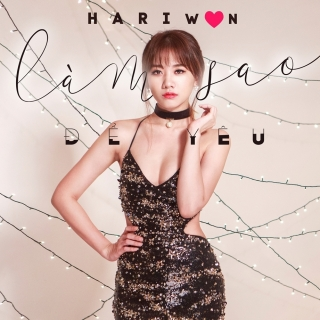 Làm Sao Để Yêu (Single) - Hari Won