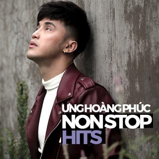 Nonstop Hits - Ưng Hoàng Phúc
