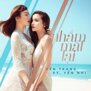 Nhắm Mắt Lại - Yến Trang, Yến Nhi