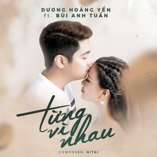 Từng Vì Nhau (Single) - Dương Hoàng Yến, Bùi Anh Tuấn