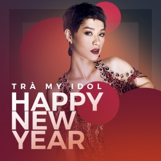 Happy New Year (Remix) (Single) - Trà My Idol