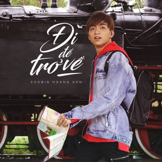 Đi Để Trở Về (Single) - Soobin Hoàng Sơn