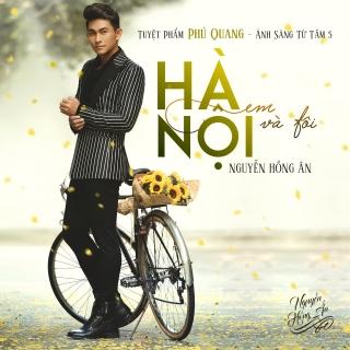 Hà Nội Em Và Tôi - Nguyễn Hồng Ân