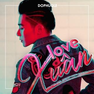 Love Xuân (Single) - Đỗ Phú Quí