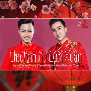 Cho Anh Nụ Cười Xuân (Single) - Hoàng Vũ, Bùi Trọng Nghĩa