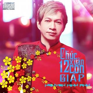 Chúc Xuân 12 Con Giáp - Nguyễn Minh Anh