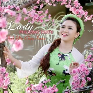 Tình Yêu Chào Xuân - Lady Phương Thùy