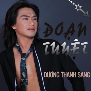 Đoạn Tuyệt - Dương Thanh Sang
