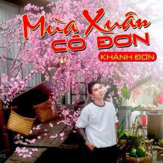 Mùa Xuân Cô Đơn (Single) - Khánh Đơn
