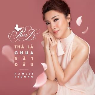 Thà Là Chưa Bắt Đầu (Single) - Pha Lê