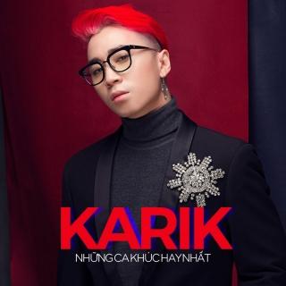 Những Bài Hát Hay Nhất Của Karik - Karik