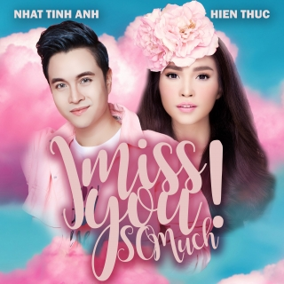 I Miss You So Much (Single) - Hiền Thục, Nhật Tinh Anh
