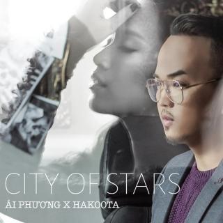 City Of Stars (Thành Phố Đầy Sao) (Single) - Ái PhươngHakoota Dũng Hà