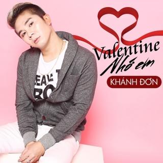 Valentine Nhớ Em - Khánh Đơn