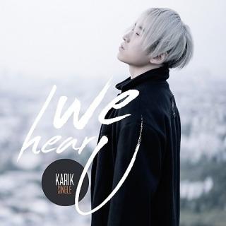 We Hear U (Single) - Karik