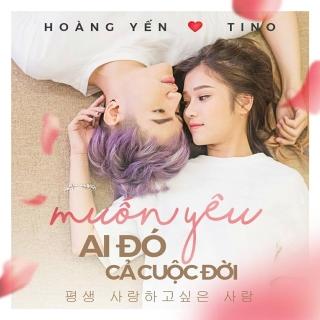 Muốn Yêu Ai Đó Cả Cuộc Đời (Single) - Tino, Hoàng Yến Chibi