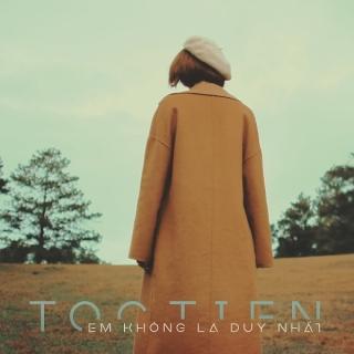 Em Không Là Duy Nhất (Single) - Tóc Tiên