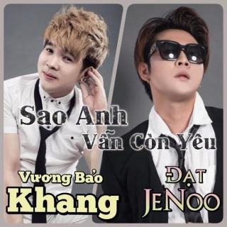 Sao Anh Vẫn Còn Yêu (Single) - Vương Bảo Khang
