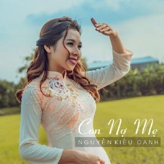 Con Nợ Mẹ (Single) - Nguyễn Kiều Oanh
