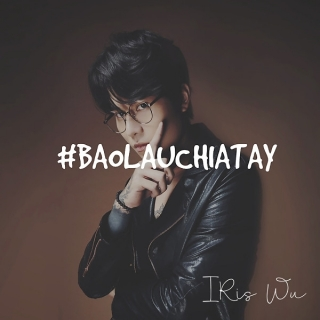 Bao Lâu Chia Tay (Single) - Iris Wu (Trịnh Khôi Vĩ)