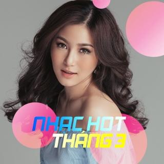 Nhạc Hot Việt Tháng 03/2017 - Various Artists
