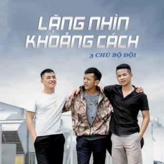 Lặng Nhìn Khoảng Cách (Single) - 3 Chú Bộ Đội