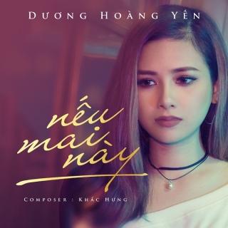 Nếu Mai Này (Single) - Dương Hoàng Yến