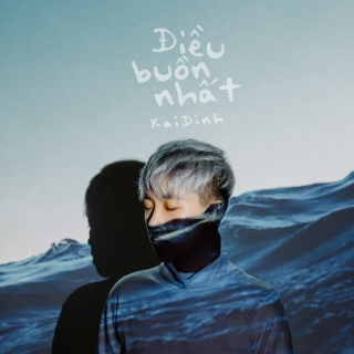 Điều Buồn Nhất (Single) - Kai Đinh
