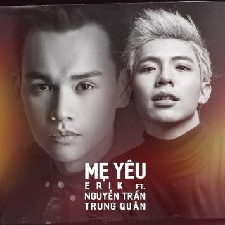 Mẹ Yêu (Single) - Nguyễn Trần Trung Quân, Erik (St.319)