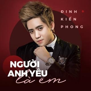 Người Anh Yêu Là Em (Single) - Đinh Kiến Phong