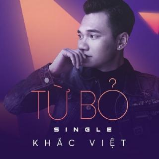 Từ Bỏ (Single) - Khắc ViệtHương Tràm