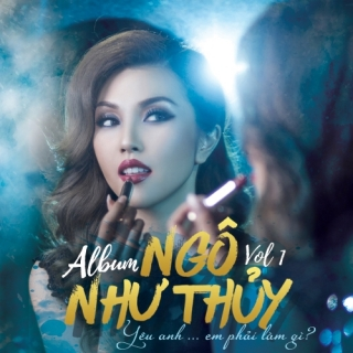 Yêu Anh Em Phải Làm Gì (Single) - Ngô Như Thủy