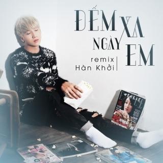 Đếm Ngày Xa Em (Remix) (Single) - Hàn Khởi