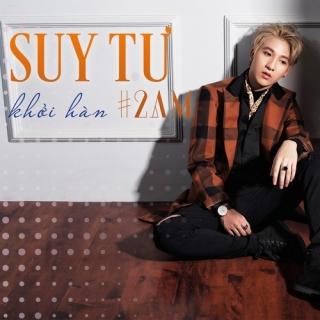 Suy Tư #2AM (Single) - Hàn Khởi