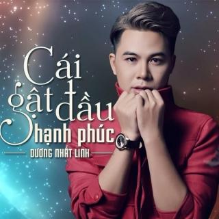 Cái Gật Đầu Hạnh Phúc (Single) - Dương Nhất Linh