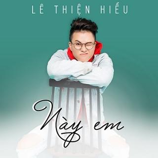 Này Em (Single) - Lê Thiện Hiếu