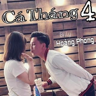 Cá Tháng Tư (Single) - Billy Hoàng Phong