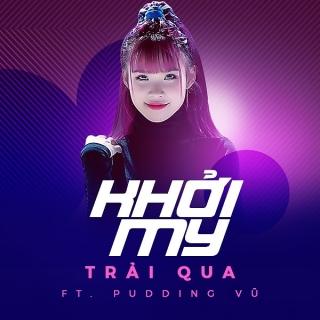 Trải Qua (Single) - Khởi MyNguyễn Hoàng TuấnKelvin Khánh