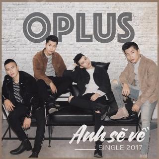Anh Sẽ Về (Single) - OPlus