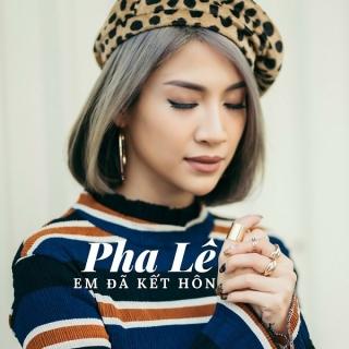 Em Đã Kết Hôn (Single) - Pha Lê