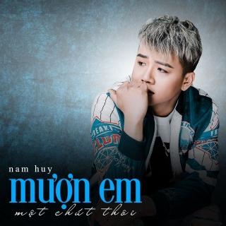 Mượn Em Một Chút Thôi (Single) - Nam Huy