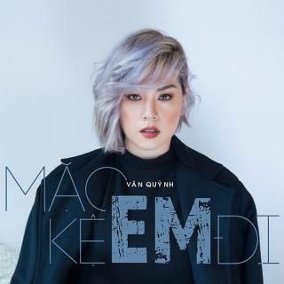 Mặc Kệ Em Đi (Single) - Vân QuỳnhMTK