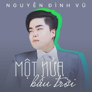 Một Nửa Bầu Trời (Single) - Nguyễn Đình Vũ
