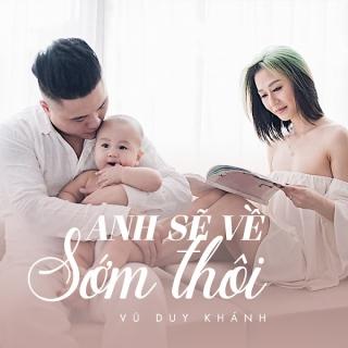 Anh Sẽ Về Sớm Thôi (Single) - Vũ Duy KhánhLã Phong Lâm