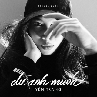 Dù Anh Muốn (Single) - Yến Trang